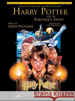 Selected Themes from the Motion Picture Harry Potter and the Sorcerer's Stone (Solo, Duet, Trio): Alto Saxophone John Williams John Williams Victor Lopez 9780757992285 Alfred Publishing Company