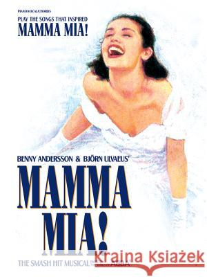 Play the Songs That Inspired Mamma MIA!: Vocal Selections: Piano/Vocal/Chords Warner Bros Publications 9780757992780