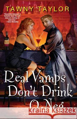 Real Vamps Don't Drink O-Neg Tawny Taylor 9780758215093