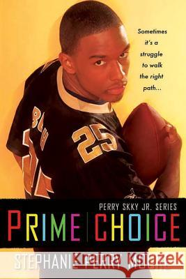 Prime Choice: Perry Skky Jr. Series #1 Stephanie Perry Moore 9780758218636