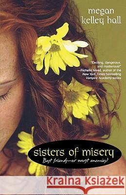 Sisters of Misery Megan Kelley Hall 9780758226792
