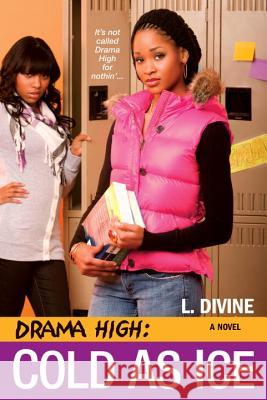 Drama High: Cold As Ice L. Divine 9780758231130