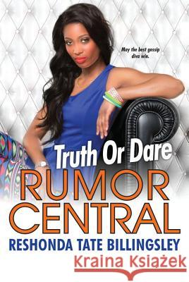 Truth Or Dare : The Rumor Central Series ReShonda Tate Billingsley 9780758289575