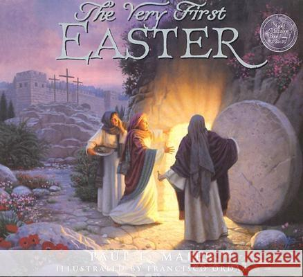 The Very First Easter (PB) Paul L. Maier Francisco Ordaz 9780758606273
