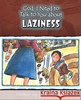 God, I Need to Talk to You about Laziness Susan K. Leigh Bill Clark 9780758608123