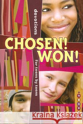 Chosen! Won!: Devotions for Teens by Teens Concordia Publishing House 9780758611116
