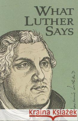 What Luther Says Ewald M. Plass 9780758612953