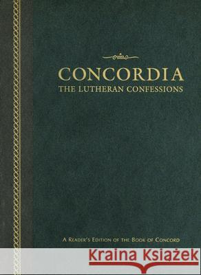 Concordia: The Lutheran Confessions: A Reader's Edition of the Book of Concord Paul Timothy McCain Edward Andrew Engelbrecht Robert Cleveland Baker 9780758613431