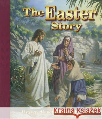 The Easter Story: Drawn Directly from the Bible Edward A Engelbrecht Gail E Pawlitz  9780758619075