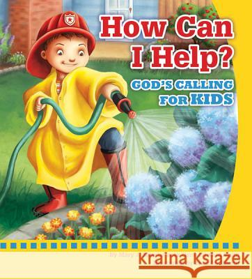 How Can I Help?: Gods Calling for Kids Mary J. Moerbe 9780758643476