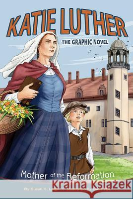 Katie Luther: Mother of the Reformation Susan Leigh 9780758649065
