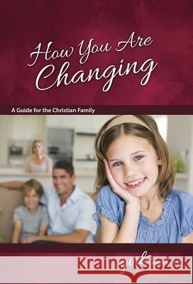 How You Are Changing: For Girls 9-11 Jane Graver 9780758649560