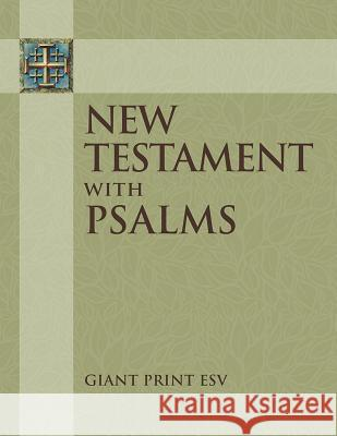 ESV Giant Print New Testament with the Book of Psalms Concordia Publishing House 9780758660282