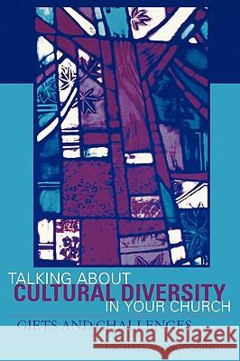 Talking about Cultural Diversity in Your Church: Gifts and Challenges Michael V. Angrosino 9780759101791