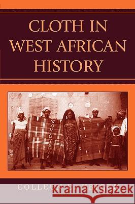 Cloth in West African History Colleen E. Kriger Graham Connah 9780759104228