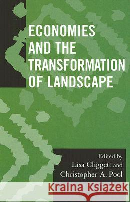 Economies and the Transformation of Landscape Cliggett Lisa 9780759111172