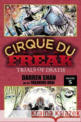 Cirque Du Freak: The Manga, Vol. 5: Trials of Death Darren Shan 9780759530423
