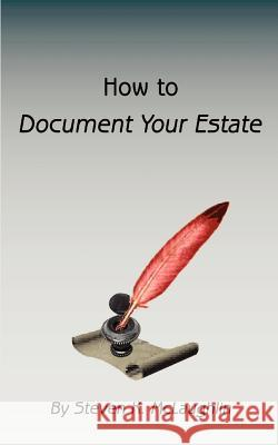 How to Document Your Estate Steven K. McLaughlin 9780759602892