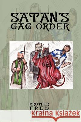 Satan's Gag Order Fred Smith 9780759617988