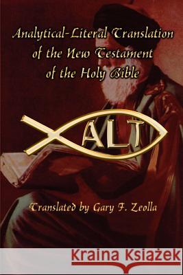 Analytical-Literal Translation of the New Testament-OE Gary F. Zeolla 9780759624986
