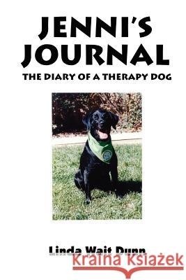 Jenni's Journey: The Diary of a Therapy Dog Jenni Velvet Star                        Linda Wait Dunn 9780759638693