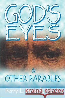 God's Eyes and Other Parables Perry L. Hassell 9780759694538