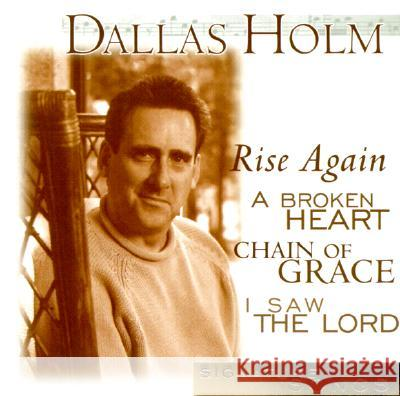 Dallas Holm: Signature Songs Dallas Holm 9780760131695