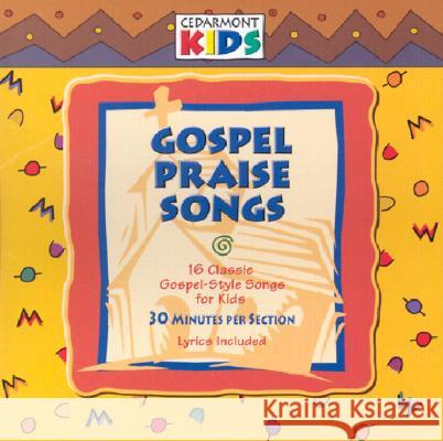 Gospel Praise Songs Cedarmont Kids Mike Gay Sue M. Gay 9780760134849 Cedarmont Kids
