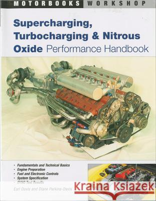 Supercharging, Turbocharging and Nitrous Oxide Performance Earl Davis Diane Davis 9780760308370