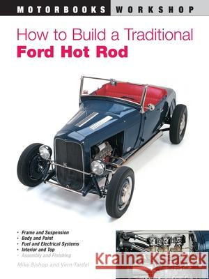 How to Build a Traditional Ford Hot Rod Mike Bishop George McNicholl 9780760309001