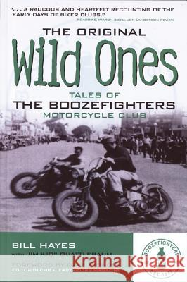 The Original Wild Ones: Tales of the Boozefighters Motorcycle Club Bill Hayes 9780760335376
