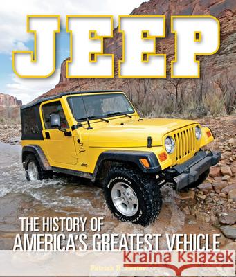 Jeep: The History of America's Greatest Vehicle Patrick R. Foster 9780760345856 Motorbooks International