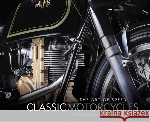 Classic Motorcycles: The Art of Speed Pat Hahn Tom Loeser 9780760351796