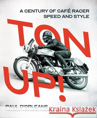 Ton Up!: A History of Cafe Racer Culture Paul D'Orleans 9780760360453