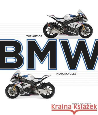 The Art of BMW Motorcycles Peter Gantriis Henry Vo 9780760361535