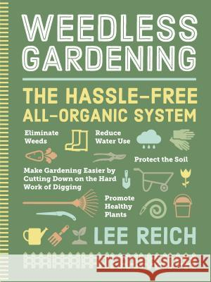 Weedless Gardening Lee Reich Michael A. Hill 9780761116967
