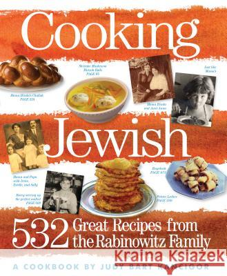 Cooking Jewish: 532 Great Recipes from the Rabinowitz Family Judy Bart Kancigor 9780761135814