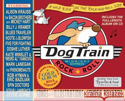 Dog Train: A Wild Ride on the Rock-And-Roll Side [With CD] Sandra Boynton Michael Ford Sandra Boynton 9780761139669