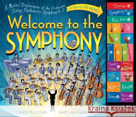 Welcome to the Symphony: A Musical Exploration of the Orchestra Using Beethoven's Symphony No. 5 Carolyn Sloan 9780761176473
