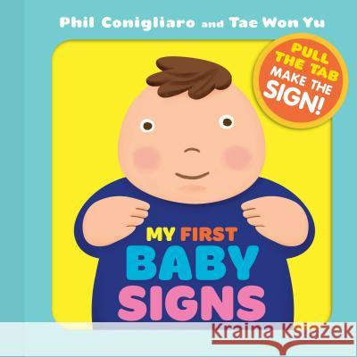 My First Baby Signs Phil Conigliaro Tae Won Yu 9780761189480
