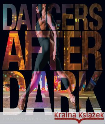 Dancers After Dark Jordan Matter 9780761193104