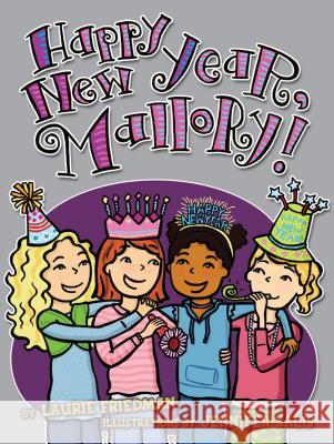 Happy New Year, Mallory! Laurie Friedman Jennifer Kalis 9780761339472 Carolrhoda Books