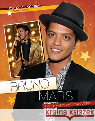 Bruno Mars: Pop Singer and Producer Nadia Higgins 9780761341444