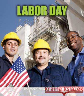 Labor Day Robin Nelson 9780761350286 Lerner Classroom