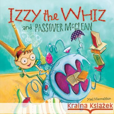 Izzy the Whiz and Passover McClean Yael Mermelstein Carrie Hartman  9780761356530