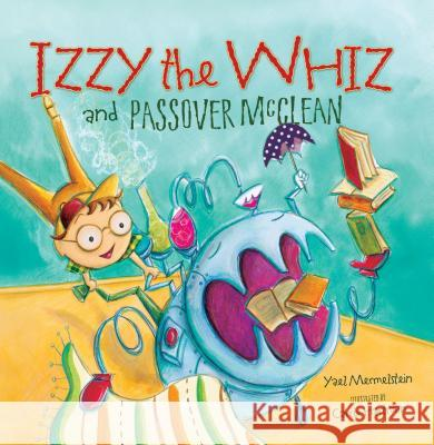Izzy the Whiz and Passover McClean Yael Mermelstein   9780761356547