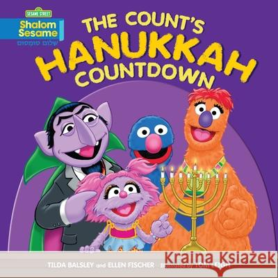 The Count's Hanukkah Countdown Tilda Balsley Ellen Fischer Tom Leigh 9780761375579