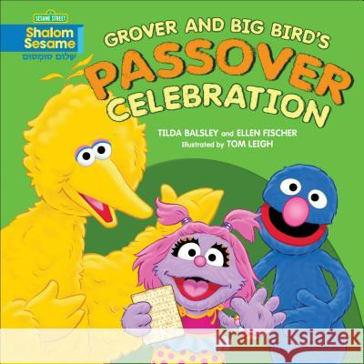 Grover and Big Bird's Passover Celebration Tilda Balsley Ellen Fischer Tom Leigh 9780761384915