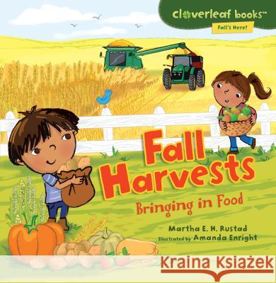 Fall Harvests: Bringing in Food Martha E. H. Rustad 9780761385080