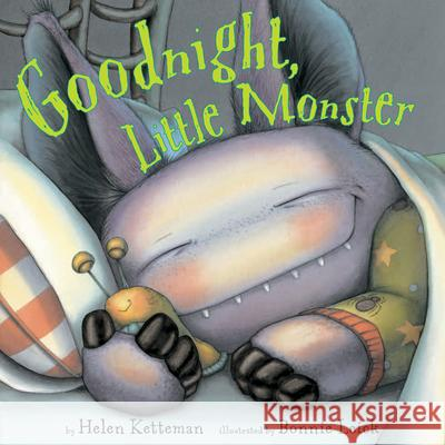 Goodnight, Little Monster Helen Ketteman Bonnie Leick 9780761456834 Marshall Cavendish Children's Books